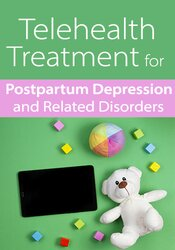 Telehealth Treatment for Postpartum Depression and Related Disorders
