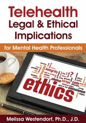 Telehealth: Legal & Ethical Implications for Mental Health Professionals