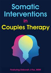 Somatic Interventions in Couples Therapy