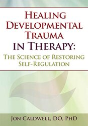 Healing Developmental Trauma in Therapy