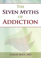 The Seven Myths of Addiction