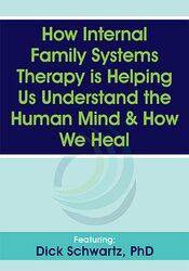 How Internal Family Systems Therapy is Helping Us Understand the Human Mind & How We Heal