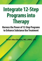 Integrate 12-Step Programs into Therapy