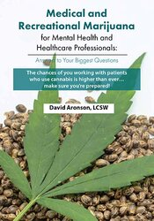 Medical and Recreational Marijuana for Mental Health and Healthcare Professionals