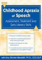 Childhood Apraxia of Speech: Assessment, Treatment and Early Literacy Skills