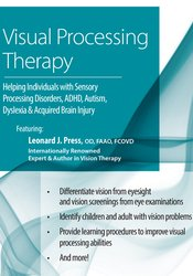 Visual Processing Therapy: Helping Individuals with Sensory Processing Disorders, ADHD, Autism, Dyslexia & Acquired Brain Injury