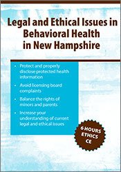 Legal and Ethical Issues in Behavioral Health in New Hampshire