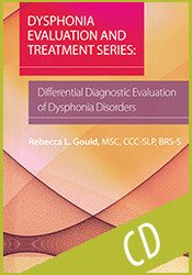 Dysphonia Evaluation and Treatment Series: Differential Diagnostic Evaluation of Dysphonia Disorders