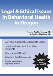 Legal & Ethical Issues in Behavioral Health in Oregon