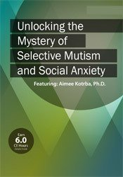 Unlocking the Mystery of Selective Mutism and Social Anxiety