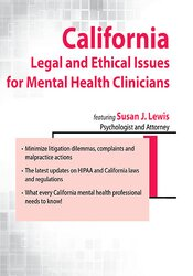 California Legal and Ethical Issues for Mental Health Clinicians