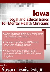 Iowa Legal and Ethical Issues for Mental Health Clinicians