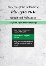 Ethical Principles in the Practice of Maryland Mental Health Professionals