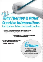 Play Therapy & Other Creative Interventions for Children, Adolescents and Families