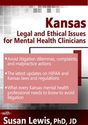 Kansas Legal & Ethical Issues for Mental Health Clinicians
