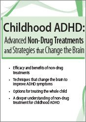Childhood ADHD: Advanced Non-Drug Treatments and Strategies That Change the Brain