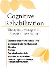 Cognitive Rehabilitation: Therapeutic Strategies for Effective Intervention