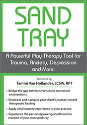 Sand Tray: A Powerful Play Therapy Tool for Trauma, Anxiety, Depression and More!