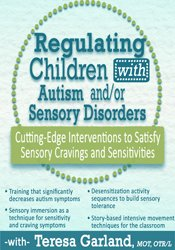 Regulating Children with Autism and/or Sensory Disorders