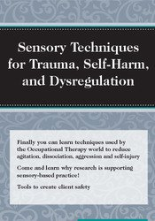 Sensory Techniques for Trauma, Self-Harm and Dysregulation