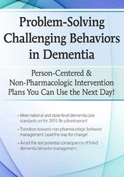 Image of Problem-Solving Challenging Behaviors in Dementia: Person-Centered & N