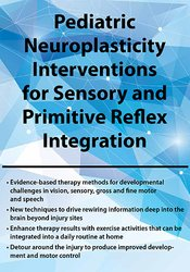 Image ofPediatric Neuroplasticity Interventions for Sensory and Primitive Refl