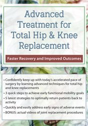 Advanced Treatment for Total Hip & Knee Replacement