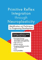Primitive Reflex Integration through Neuroplasticity