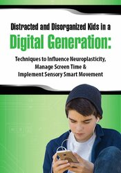 Distracted and Disorganized Kids in a Digital Generation:
