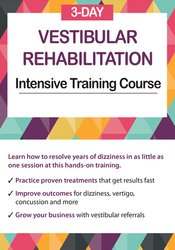 3-Day: Vestibular Rehabilitation Intensive Training Course