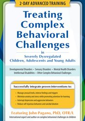 2-Day: Treating Complex and Challenging Behaviors in Severely Dysregulated Children, Adolescents and Young Adults