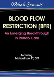 Blood Flow Restriction (BFR) – An Emerging Breakthrough in Rehab Care