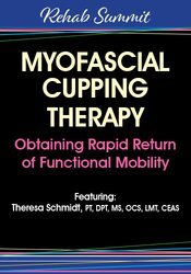 Myofascial Cupping Therapy: Obtaining Rapid Return of Functional Mobility