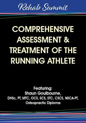 Comprehensive Assessment & Treatment of the Running Athlete