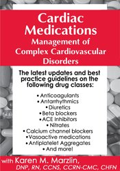 Cardiac Medications: Management of Complex Cardiovascular Disorders