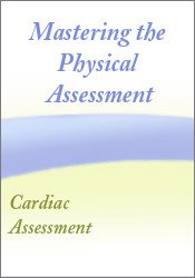 Mastering the Cardiac Assessment