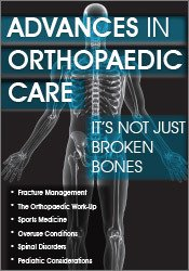 Advances in Orthopaedic Care: It's Not Just Broken Bones