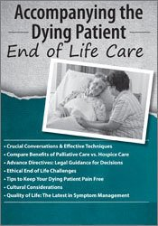 End Stage Diseases and End of Life: Patient Care When There is No Cure