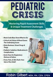 Pediatric Crisis: Mastering Rapid Assessment Skills & Unique Treatment Challenges