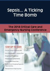 Sepsis...A Ticking Time Bomb: The 2014 Critical Care & Emergency Nursing Conference