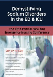 Demystifying Sodium Disorders in the ED & ICU: The 2014 Critical Care & Emergency Nursing Conference