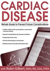 Cardiac Disease: Rehab Goals to Prevent Future Complications