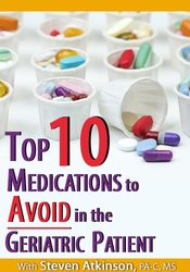 Top Ten Medications to Avoid in the Geriatric Patient