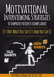 Motivational Interviewing Strategies to Improve Patients Compliance: