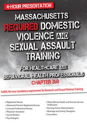 Massachusetts Required Domestic Violence and Sexual Assault Training for Healthcare and Behavioral Health Professionals (Chapter 260)