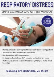 Respiratory Distress: Assess and Respond with Skill and Confidence