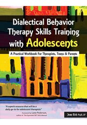 Image of Dialectical Behavior Therapy Skills Training with Adolescents: A Pract