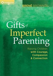 The Gifts of Imperfect Parenting: