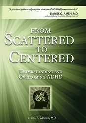 Image of From Scattered To Centered: Understanding and Overcoming ADHD