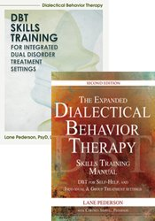 Expanded DBT Skills Training Manual & DBT Skills Training for Integrated Dual Disorders: 2-Book Bundle